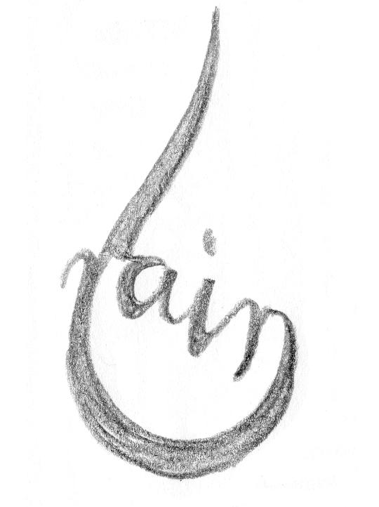 "The word ""rain"" drawn int o a drop shape"